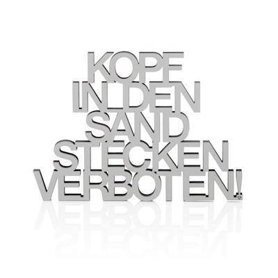 """Schriftzug """"Kopf in den Sand"""""""
